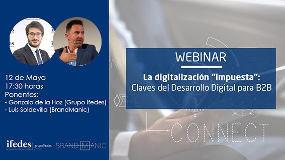 Lee más sobre el artículo Webinar: «La digitalización impuesta, claves para el desarrollo digital en B2B»