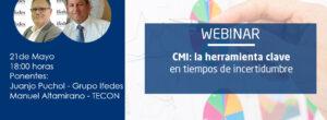 Webinar: «CMI: la herramienta clave en tiempos de incertidumbre»